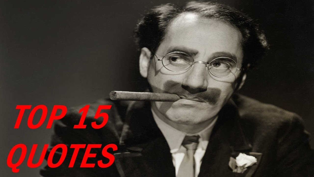 Top 15 Groucho Marx Quotes Youtube