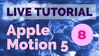 LIVE TUTORIAL - APPLE MOTION 5  [TEIL 8]