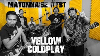 Yellow - Coldplay | Mayonnaise #TBT