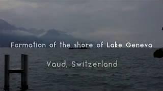 Formation of the shore of Lake Geneva / Lac Leman, Switzerland