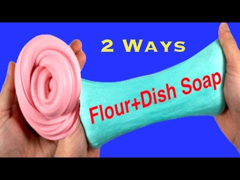 How To Make Slime With Flour And Dish Soap!! Slime 2 Ways