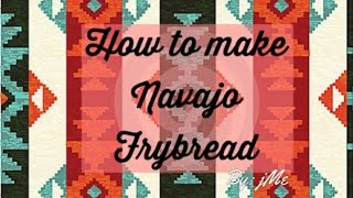 How To Make Navajo Frybread