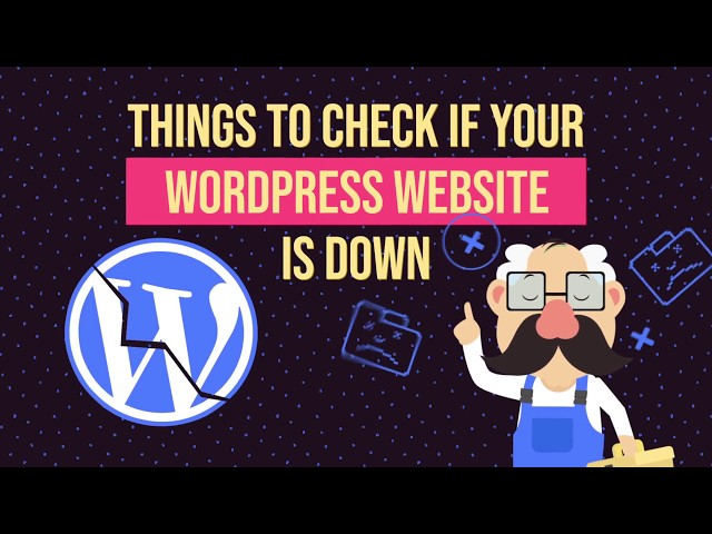 Things to Check if Your WordPress Website Is Down