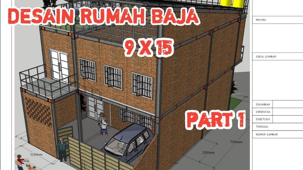 Desain Rumah Baja 9 X 15 Part 3 Youtube