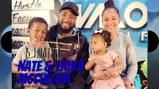 15 MINUTES : NATE & ERIKA MCCULLUM - THE HOUSE OF VALOR S1:E2