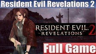 Resident Evil Revelations 2 Episode 4 Full Game Walthrough Full Episode Walkthrough