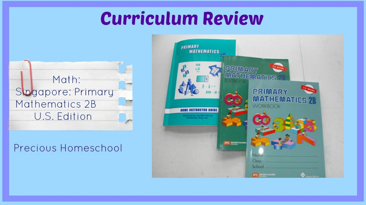 Curriculum Review: Math: Singapore Primary Mathematics 2B - YouTube
