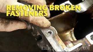 Removing Broken Fasteners -Ericthecarguy