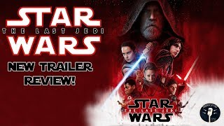 Star Wars: The Last Jedi Trailer Review - (Empire Strikes Back Redux)