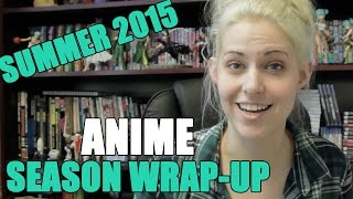 SUMMER 2015 ANIME SEASON WRAP-UP