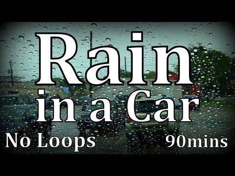 "Rain in a Car   90mins  ""Real Footage"""