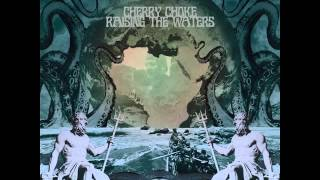 Cherry Choke - My Mind To Lose