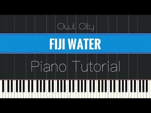 Owl City - Fiji Water (Piano Tutorial)