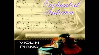 Thu Quyến Rũ - Enchanted Autumn (Instrumental) Song Tấu Violin và Piano