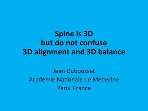 Do Not Confuse 3D Alignment with 3D Balance by Jean Dubousset, M.D.