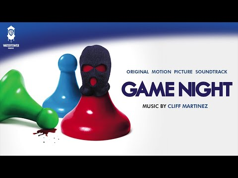 Game Night: Original Motion Picture Soundtrack - Cliff Martinez (Full Album)[OFFICIAL]