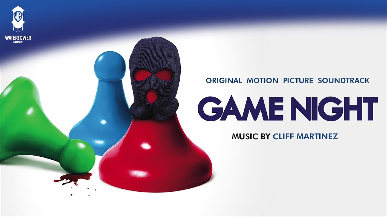 Game Night: Original Motion Picture Soundtrack – Cliff Martinez (Full Album)[OFFICIAL]
