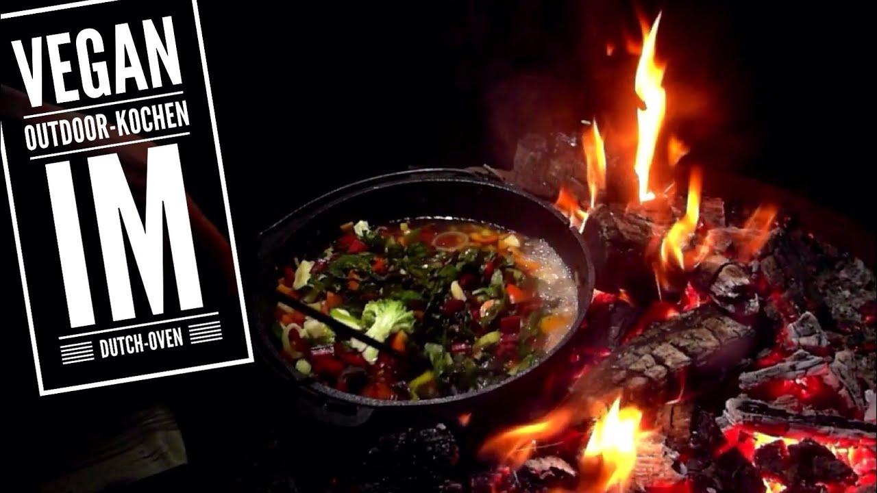 Outdoor Küche Vegetarisch : Outdoor küche vegan kochen im dutch oven und die giftigste spinne