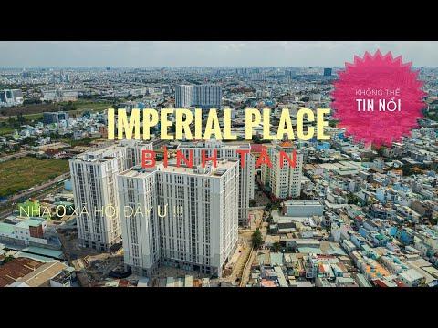 | Imperial Place – Bình Tân | Thật KHÓ TIN đây là dự án Nhà Ở Xã Hội !!! QUÁ TRỌN VẸN. FLYCAM4K 4/5