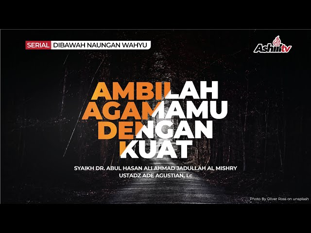 🔴 [LIVE] Ambilah Agamamu Dengan Kuat -    Syaikh Dr. Abul Hasan Ali Ahmad  Almishry حفظه الله