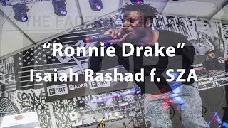 "Isaiah Rashad f. SZA, ""Ronnie Drake"" - Live at The FADER FORT"
