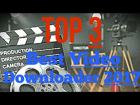 Top 3 Best Video Downloader Apps For Android 2017
