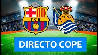 (SOLO AUDIO) Directo del Barcelona 2-1 Real Sociedad en Tiempo de Juego COPE