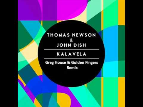 Thomas Newson & John Dish - Kalavela (Greg House & Golden Fingers Remix)