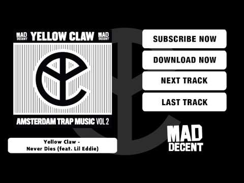 Yellow Claw - Never Dies (feat. Lil Eddie) [Official Full Stream]