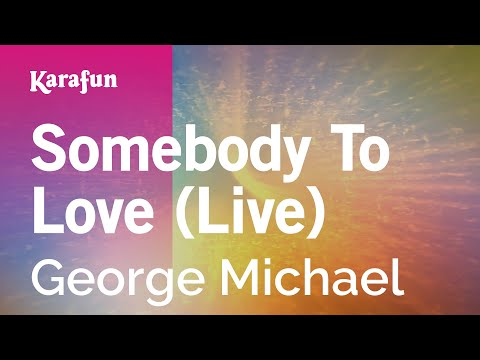 Karaoke Somebody To Love (Live) - George Michael *