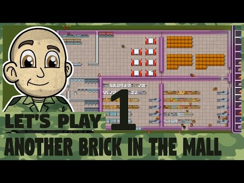 Give us all the Moneyz! - Ep 1 - Another Brick in the Mall - Let's Play Another Brick in the Mall