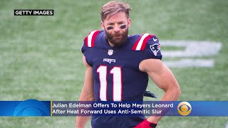 Julian Edelman Offers Some Perspective To Meyers Leonard After Heat Forward Uses Anti-Semitic Slur