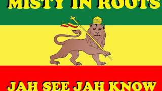 MISTY IN ROOTS  - JAH SEE JAH KNOW.wmv