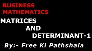 Matrices and Determinants part 1 by Free Ki Pathshala(This video lecture