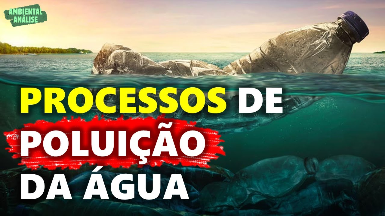 Processos poluidores dos recursos hídricos