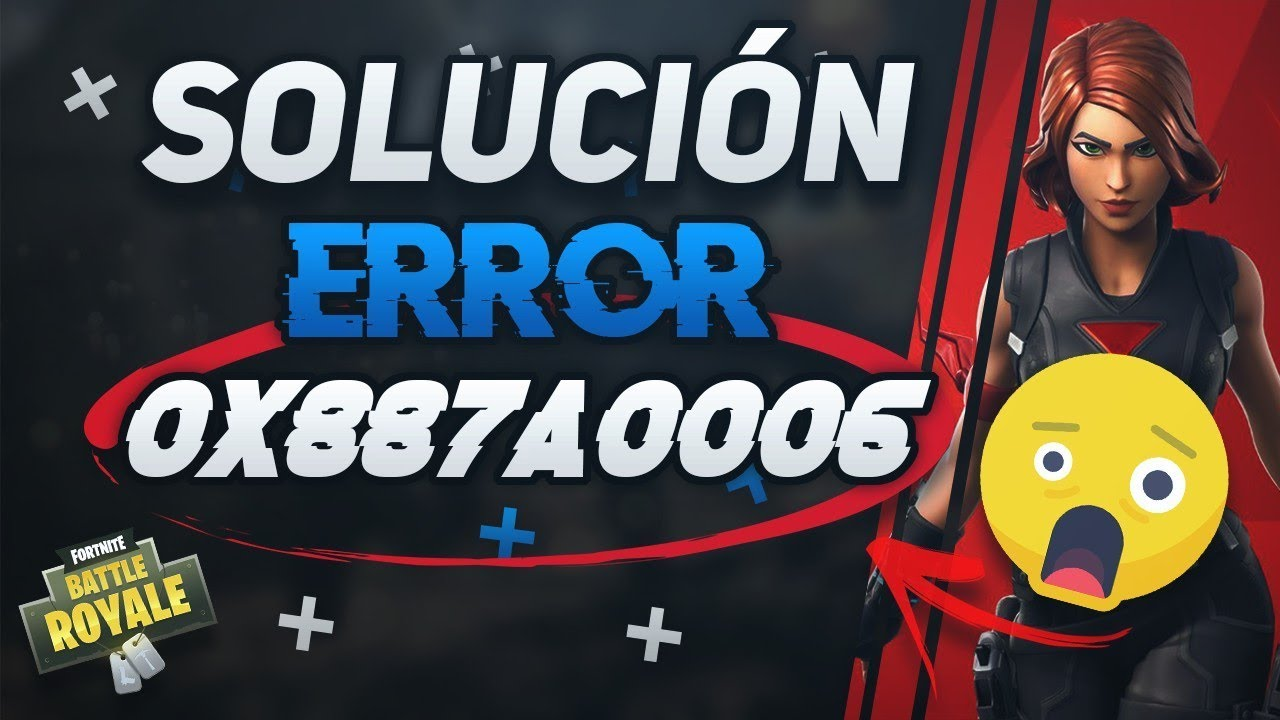 Solución Error 0x887A0006 en Fortnite Battle Royale [Season 11]