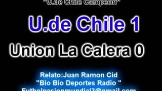 Universidad de Chile 1 Union La Calera 0 (Bio Bio Deportes) Apertura 2014