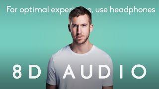 Calvin Harris - Feel So Close  |  8D Audio *multidirectional*