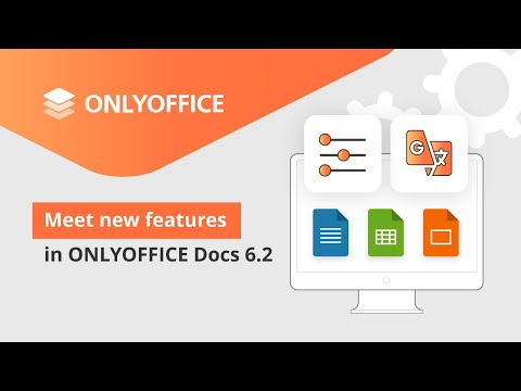 Meet new features in ONLYOFFICE Docs 6.2