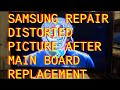 Samsung Solarized Distorted Picture after Main Mother Board Replacement TV Repair LNT5265