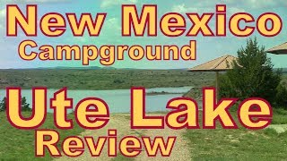 New Mexico State Parks Review: Ute Lake Campground