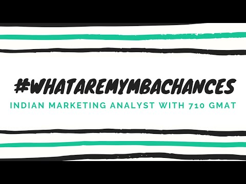 #whataremymbachances:-indian-marketing-analyst-with-710-gmat