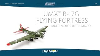 UMX B-17G Flying Fortress BNF  by E-flite