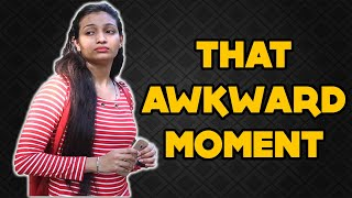 That Awkward Moment | Team Lemme Think