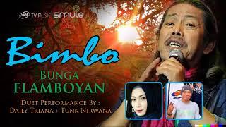 Video Bunga Flamboyan BIMBO By DailyTriana+TunkNirwana SMULE download MP3, 3GP, MP4, WEBM, AVI, FLV Juli 2018