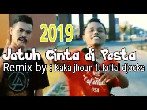 JATUH CINTA DI PESTA REMIX_2019 by (_KAKA JHOUN_ft_LOFFAL DJOCKS_) MANTAP....👍👍