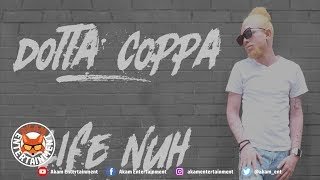 Dotta Coppa - Life Nuh Easy [Reggae Revolution Riddim] January 2019
