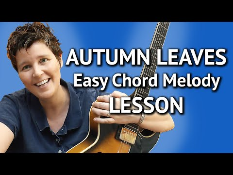 AUTUMN LEAVES - Easy Chord Melody LESSON - Jazz Guitar Lesson