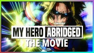 My Hero Academia ABRIDGED the MOVIE