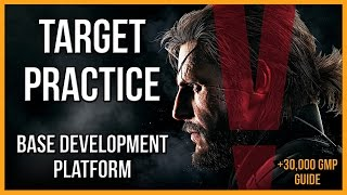 MGSV - Base Development Platform - Target Practice Guide - The Phantom Pain